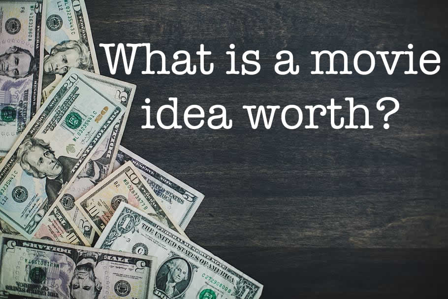 What is a movie idea worth?